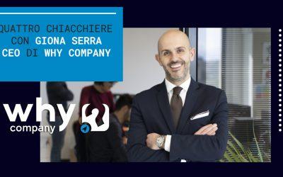 Quattro chiacchiere con Giona Serra, CEO di WHY Company.